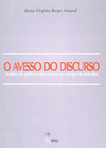Avesso Do Discurso, O - Analise De Praticas Discursivas No Campo Do Tr, livro de