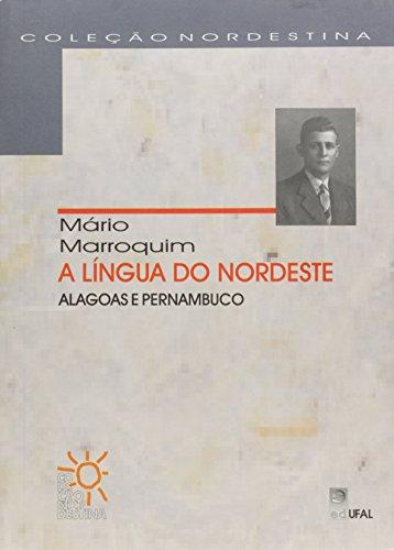 A Língua do Nordeste. Alagoas e Pernambuco, livro de Mário Marroquim