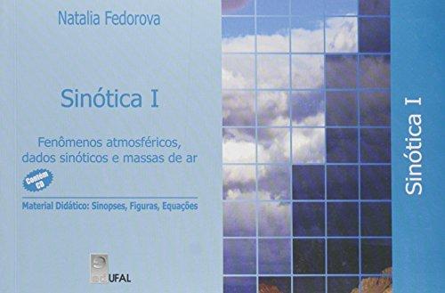 Sinótica. Fenômenos Atmosféricos, Dados Sinóticos e Massas de Ar - Volume 1, livro de Natalia Fedorova
