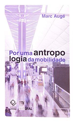 Por Uma Antropologia Da Mobilidade, livro de Marc Augé