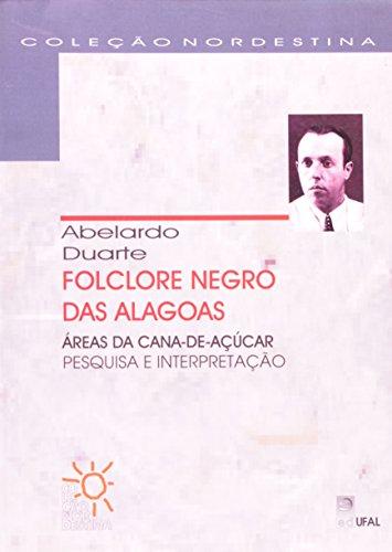 Folclore Negro Das Alagoas. Áreas Da Cana De Açúcar, livro de Abelardo Duarte