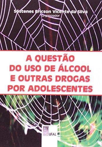 Questão Do Uso Do Álcool E Outras Drogas Por Adolescentes, livro de Sóstenes Ericson Vicente da Silva