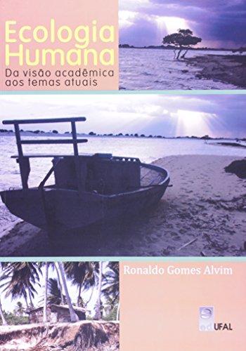Ecologia Humana. Da Visão Acadêmica Ao Temas Atuais, livro de Ronaldo Gomes Alvim