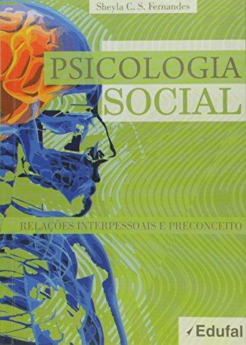 Psicologia Social: Relacoes Interpessoais E Preconceito, livro de Sheyla C. S. Fernandes