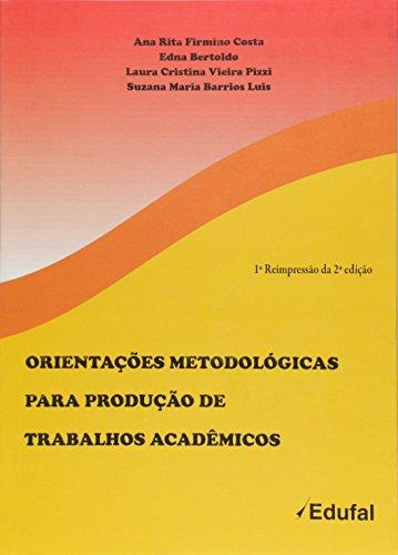 Orientações Metodológicas Para Produção de Trabalhos Acadêmicos, livro de Ana Rita Firmino Costa