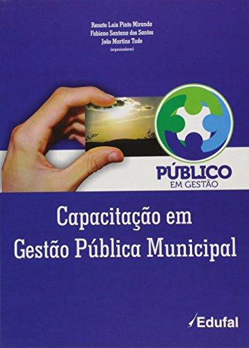Público em Gestão. Capacitação em Gestão Pública Municipal, livro de Renato Luis Pinto Miranda