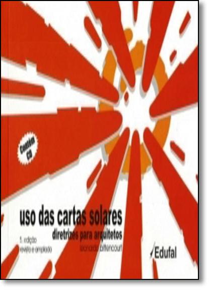 Uso das Cartas Solares: Diretrizes Para Arquitetos, livro de Leonardo Bittencourt