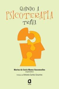 Quando a psicoterapia trava. como superar dificuldades, livro de Vários autores