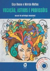 Vocação, astros e profissões. manual de astrologia vocacional, livro de Mattos, Márcia; Bueno, Ciça
