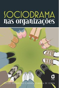 Sociodrama nas organizações, livro de Drummond, Joceli; Souza, Andréa Claudia de