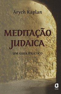Meditação judaica. um guia prático, livro de Areyh Kaplan