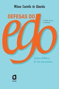 Defesas do ego. leitura didática de seus mecanismos (3ª Edição), livro de Almeida, Wilson Castello de