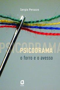 Psicodrama. o forro e o avesso, livro de Sérgio Perazzo