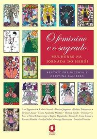 O feminino e o sagrado. mulheres na jornada do herói (2ª Edição), livro de Beatriz del Picchia