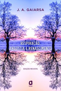 Respiração, angústia e renascimento, livro de Gaiarsa, José Ângelo