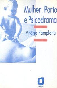 Mulher, parto e psicodrama (2ª Edição), livro de Pamplona, Vitória