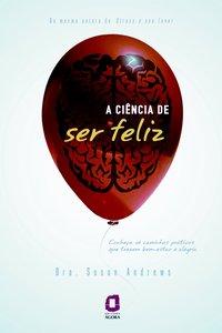 A ciência de ser feliz (3ª Edição), livro de Susan Andrews
