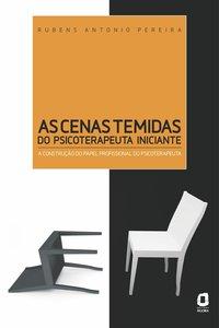 As cenas temidas do psicoterapeuta iniciante, livro de Rubens Antonio Pereira
