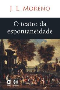 O TEATRO DA ESPONTANEIDADE, livro de J. L. Moreno
