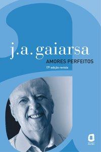 Amores perfeitos (17ª Edição), livro de José Ângelo Gaiarsa