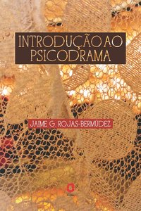 Introdução ao psicodrama, livro de Jaime G. Rojas-Bermúdez