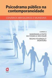 Psicodrama Público na Contemporaneidade - Cenários Brasileiros e Mundiais, livro de Mariângela Ointo da Fonseca Wechsler