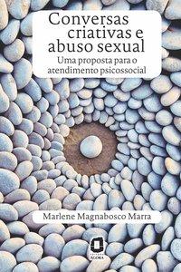 Conversas criativas e abuso sexual. uma proposta para o atendimento psicossocial, livro de Marlene Magnabosco Marra