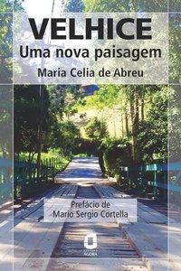 Velhice. uma nova paisagem, livro de Maria Célia de Abreu