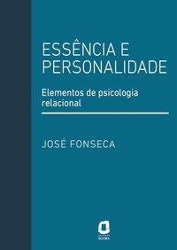 Essência e personalidade. Elementos de psicologia relacional, livro de Fonseca, José