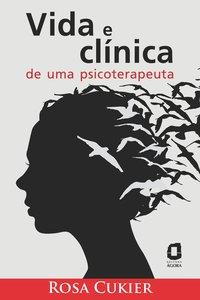 Vida e clínica de uma psicoterapeuta, livro de Cukier, Rosa