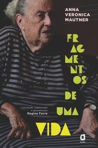 Fragmentos de uma vida, livro de Mautner, Anna Veronica