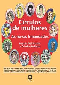 Círculos de mulheres. As novas irmandades, livro de Del Picchia, Beatriz; Balieiro, Cristina