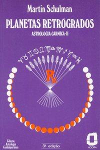 Planetas retrógados (3ª Edição), livro de Martin Schulman