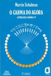 O carma do agora (3ª Edição), livro de Schulman, Martin