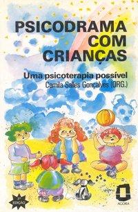 Psicodrama com crianças. uma psicoterapia possível (5ª Edição), livro de Camila Salles Gonçalves
