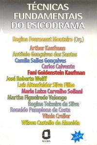 Técnicas fundamentais do psicodrama (3ª Edição), livro de Monteiro, Regina Forneaut