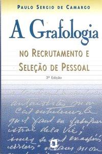 A grafologia no recrutamento e seleção de pessoal (4ª Edição), livro de Paulo Sergio de Camargo