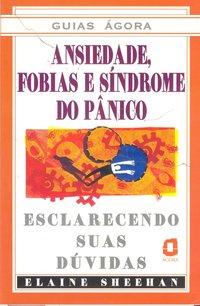 Ansiedade, fobias e síndrome de pânico. esclarecendo suas dúvidas, livro de Sheehan, Elaine