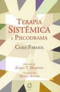 Terapia sistêmica e psicodrama, livro de Chris Farmer