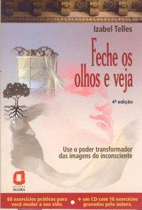 Feche os olhos e veja (4ª Edição), livro de Telles, Izabel
