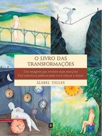 O livro das transformações (2ª Edição), livro de Vera da Silva Telles