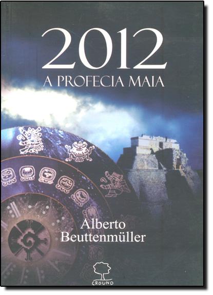 2012: A Profecia Maia, livro de Alberto Beutenmüller