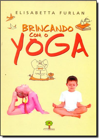 Brincando Com o Yoga, livro de Elisabetta Furlan