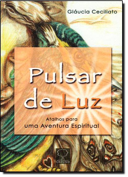 Pulsar de Luz, livro de Gláucia Ceciliato