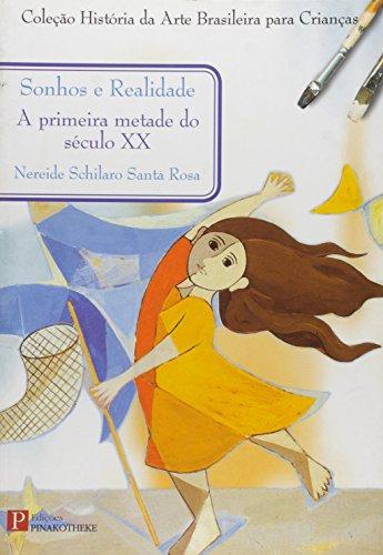 Sonhos e Realidade: Primeira Metade do Século Xx, A, livro de Nereide Schilaro Santa Rosa