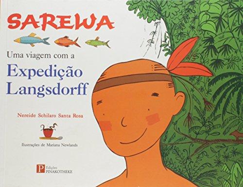 Sarewa: Uma Viagem Com a Expedição Langsdorff, livro de Nereide Schilaro Santa Rosa