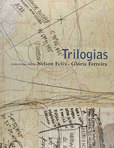 TRILOGIAS - CONVERSAS ENTRE NELSON FELIX E GLORIA FERREIRA, livro de Pinakotheke