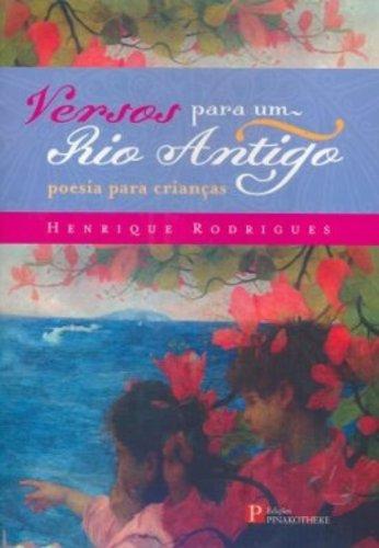 Versos Para Um Rio Antigo: Poesia Para Crianças, livro de Mayra Rodrigues Gomes 1