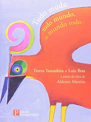 TUDO MUDA - TODO O MUNDO, O MUNDO TODO, livro de BRAS/YAMASHITA