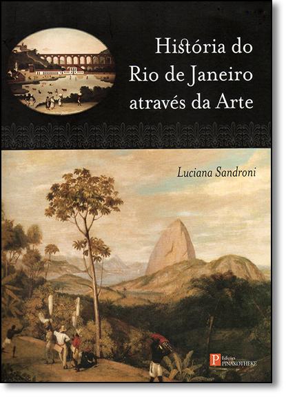 História do Rio de Janeiro Através da Arte, livro de Luciana Sandroni